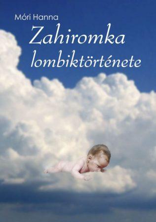 Móri Hanna: Zahiromka lombiktörténete