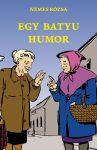 Nemes Rózsa: Egy batyu humor