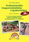 Csodacsalád Egyesület: Professzionális kisgyermekellátás a gyakorlatban - Szakmai kézikönyv