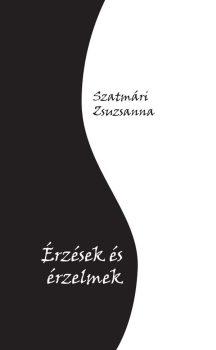 Szatmári Zsuzsanna: Érzések és érzelmek