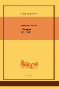 Wesselényi Miklós: Útinapló, 1821-1822 (Ad Librum)