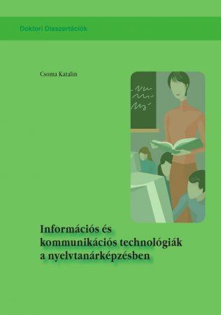 Csoma Katalin: Információs és kommunikációs technológiák a nyelvtanárképzésben (Ad Librum)
