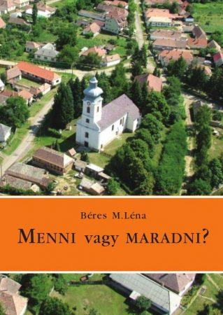 Béres M. Léna: Menni vagy maradni?