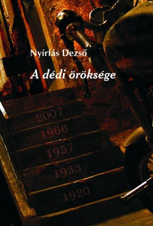 Nyírfás Pyrker Dezső: A dédi öröksége