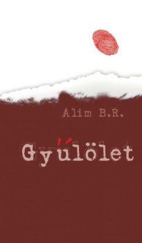 Alim B. R.: Gyűlölet