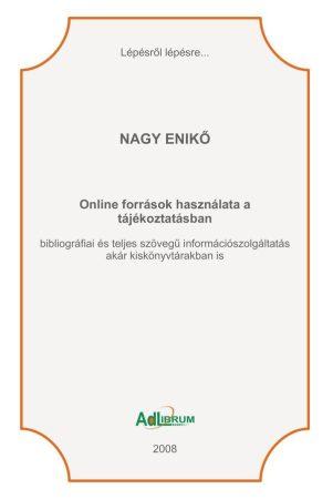 Nagy Enikő: Online források használata a tájékoztatásban (Ad Librum)