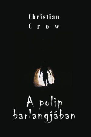Christian Crow: A polip barlangjában (Ad Librum)