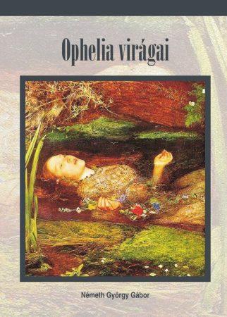 Németh György Gábor: Ophelia virágai (Ad Librum)