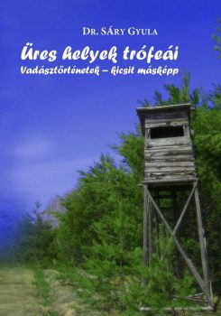 Dr. Sáry Gyula: Üres helyek trófeái (Ad Librum)
