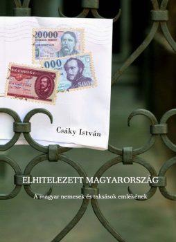 Csáky István: Elhitelezett Magyarország - A magyar nemesek és taksások emlékének (Ad Librum)