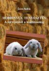 Zsiros András: Hobbinyúltenyésztés - a tervezéstől a kiállításokig (Ad Librum Kiadó)