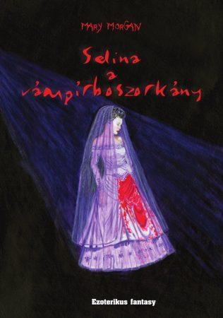 Mary Morgan: Selina, a vámpírboszorkány (Ad Librum)