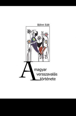 Böhm Edit: A magyar versszavalás története (Ad Librum)