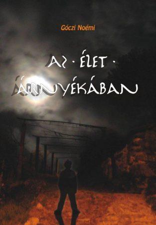Góczi Noémi: Az élet árnyékában (Ad Librum)