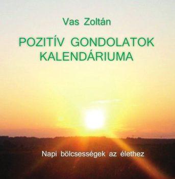 Vas Zoltán: Pozitív gondolatok kalendáriuma – napi bölcsességek az élethez (Ad Librum)
