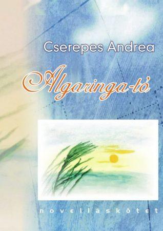 Cserepes Andrea: Algaringa-tó (Ad Librum)