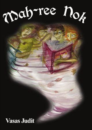 Vasas Judit: Mah-ree Nok - Misztikus kalandregény (Ad Librum)