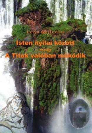 Lena Belicosa: Isten nyilai között - avagy a Titok valóban működik (Ad Librum)