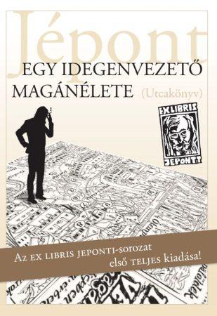 Váczy Jépont Tamás: Egy idegenvezető magánélete (Utcakönyv) (Ad Librum)