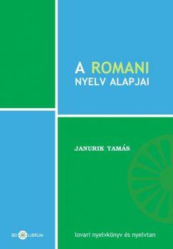 Janurik Tamás: A romani nyelv alapjai (Ad Librum)