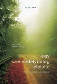 Dr. Szalayné Halász Orsolya: Egy szenvedélybeteg életútja (Ad Librum)