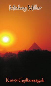 Mickey Miller: Kairói gyilkosságok (Ad Librum)