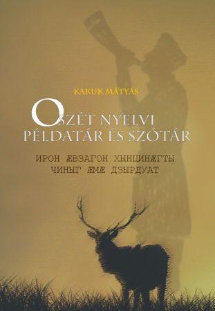 Kakuk Mátyás: Oszét nyelvi példatár és szótár (Ad Librum)