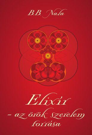 B.B. Nala: Elixír - az örök szerelem forrása (Ad Librum)
