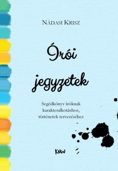 Nádasi Krisz: Írói jegyzetek (KNW, 2017.)